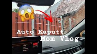 AUTO KAPUTT!   Mom Vlog