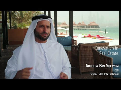 Seven Tides International CEO Abdulla Bin Sulayem on innovation in Dubai's real estate sector