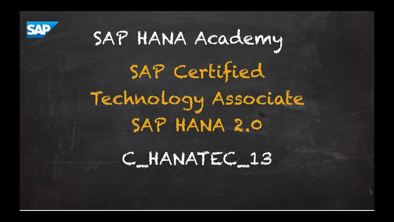 [2 0 SPS 01] SAP Certified Technology Associate - C_HANATEC_13 - SAP HANA  Academy