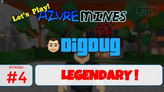 Roblox Azure Mines : Ep 4 : I'm Legendary.. So are Peoplez!