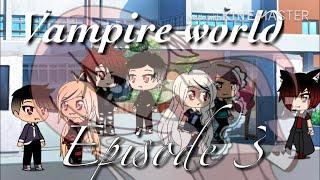Vampire world ep 3 |gacha life|