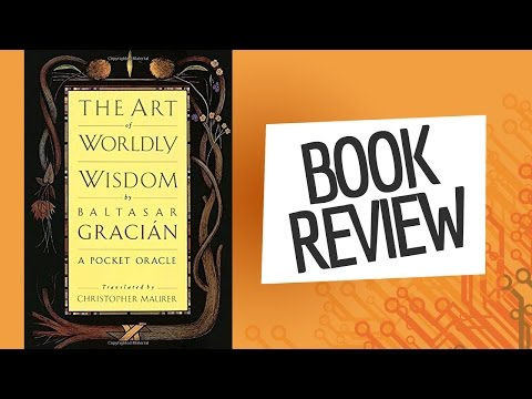 """""""The Art Of Worldly Wisdom"""" Book Review"""