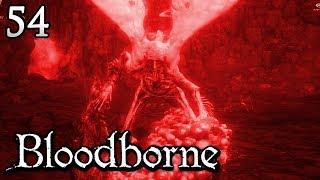 Zagrajmy w Bloodborne [#54] - NAJTRUDNIEJSZY BOSS w GRZE