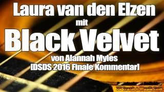 Laura van den Elzen mit Black Velvet von Alannah Myles  GUT? [DSDS 2016 Finale Kommentar]