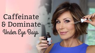 Caffeinate & Dominate Your Under Eye Area | Dominique Sachse