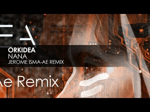 Orkidea - Nana (Jerome Isma-Ae Remix)