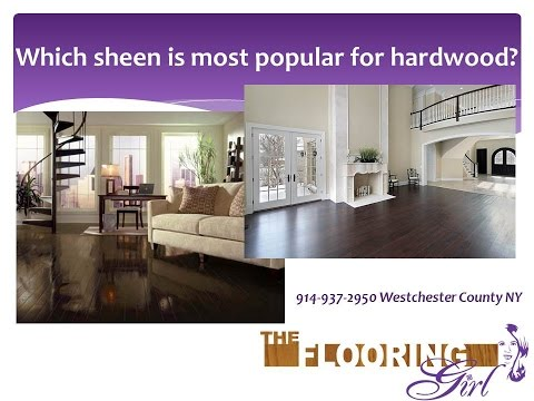 Which sheen level is most stylish for hardwood floors | Westchester County NY