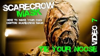 7 Tie Your Noose for you Custom  Batman Scarecrow Mask