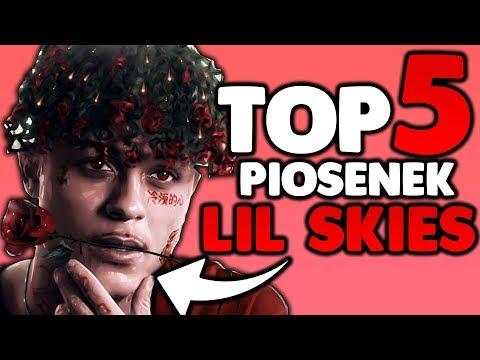 TOP 5 PIOSENEK LIL SKIES!