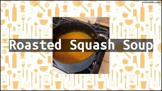 Recipe Roasted Squash Soup