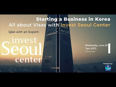 [Seoul Startups x Invest Seoul] Starting a business in Korea - all about visas