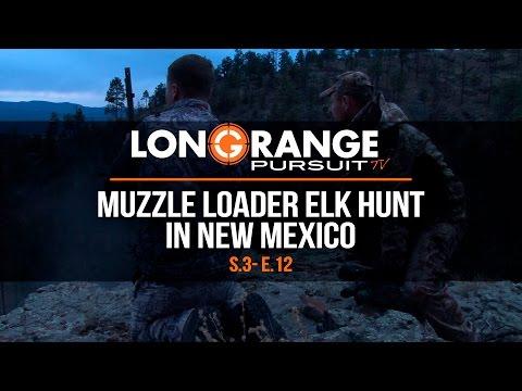 Long Range Pursuit   S3 E12 Muzzle Loader Elk Hunt in New Mexico