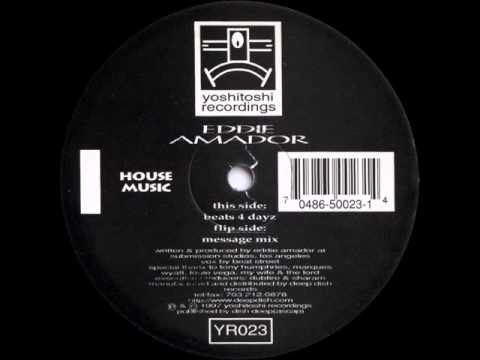 Eddie Amador - House Music (Message Mix)