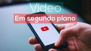 Vídeos em segundo plano no youtube sem aplicativos (Android 7)