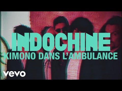 Indochine - Kimono dans l'ambulance (Audio + paroles)