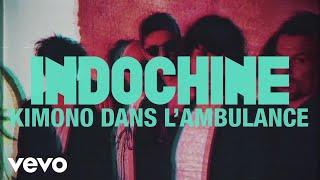 Indochine - Kimono dans l'ambulance (audio + paroles) (Lyrics Video)