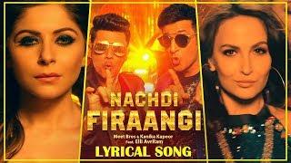 Nachdi Firaangi | Lyrical Song | Meet Bros, Kanika Kapoor | Latest Hindi Songs 2018 | MB Music