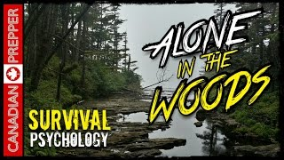 Survival Psychology: Alone in the Woods | Canadian Prepper