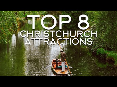 TOP 8 CHRISTCHURCH ATTRACTIONS (2020)