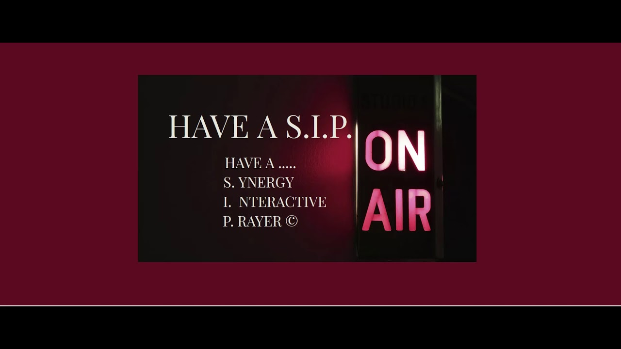 Have A S.I.P. Synergy Interactive Prayer