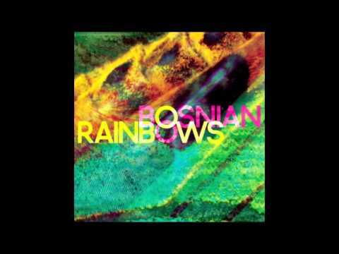 Bosnian Rainbows full album [320kbps]