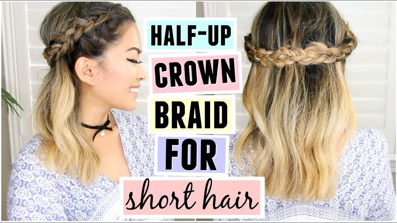 Half Up Crown Braid For Short Medium Length Hair Youtube