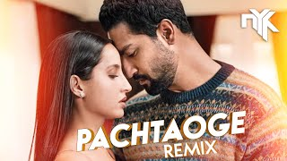 Pachtaoge (DJ NYK Remix) | Arijit Singh | Vicky Kaushal | Nora Fatehi | B Praak | Arvindr Khaira