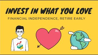 Invest In What You LOVE   Financial Independence Retire Early (FIRE)   Andy's FIRE Club