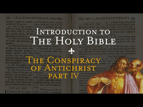 The Conspiracy of Antichrist pt. 4 - Holy Bible pt. 12