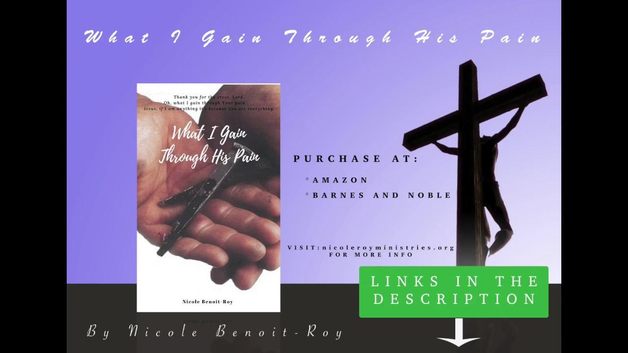 """""""What I Gain Through His Pain"""" Book Trailer"""