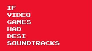If Video Games Had Desi Soundtracks (Hindi/ Urdu Soundtracks)  | Andastand ????