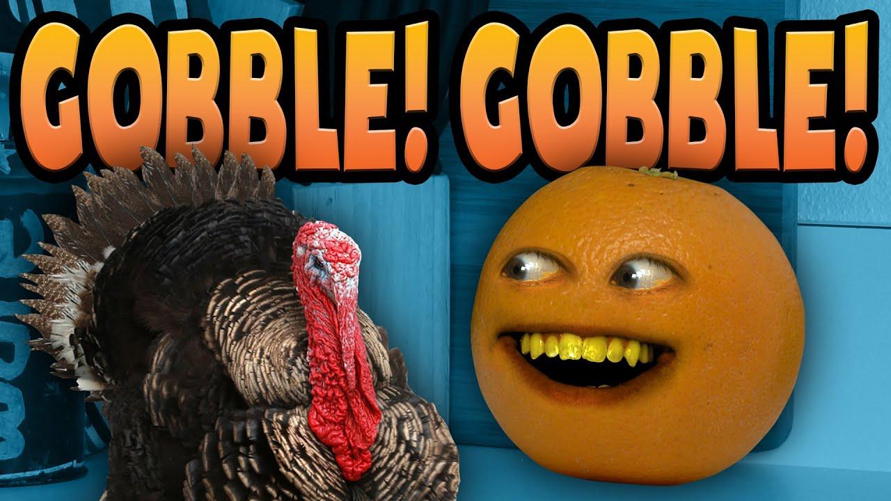 Annoying Orange Gobble Gobble Youtube