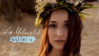 Naz Olcal Adi Yalnizlik Official Video Youtube
