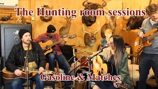 The Hunting room sessions - No.1 -  Gasoline & matches