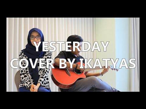 The Beatles - Yesterday (cover) by Ikatyas