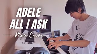 Adele - All I Ask | Piano Cover