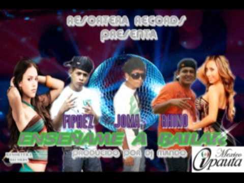 FIPHEZ,JOMA Y RHINO ENSEÑAME A BAILAS PREVIO(BY DJ MANDO)
