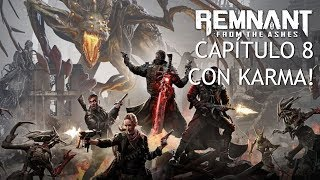 REMNANT From the Ashes | Capítulo 8 | Cooperativo con Karma! Mucho mejor!! BOSS