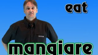 Italian/English Lessons: Word of the Day MANGIARE/To EAT