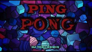 Ping Pong - Dj ToRi Remix
