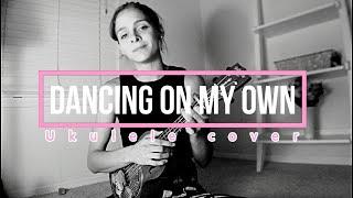Dancing On My Own Calum Scott Ukulele Cover