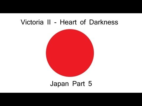 Victoria 2 Heart of Darkness - Japan Part 5