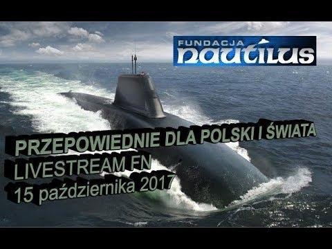 PRZEPOWIEDNIE DLA POLSKI I ŚWIATA - Livestream Fundacji Nautilus 15 października 2017