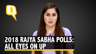 2018 Rajya Sabha Polls: All Eyes on Uttar Pradesh