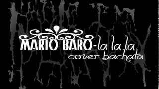 Repeat youtube video Mario Baro - la la la