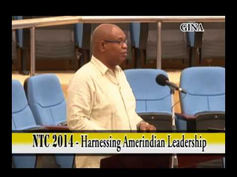 National Toshaos Conference 2014: Harnessing Amerindian Leadership