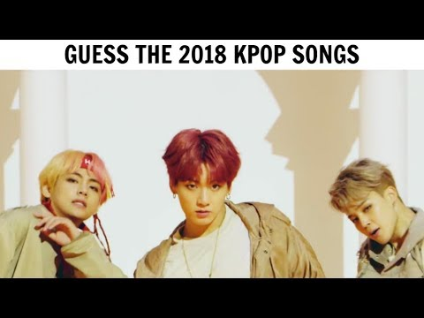 GUESS THE 2018 KPOP SONG BY IT'S FIRST 2 SECONDS