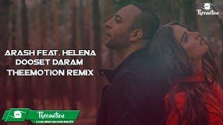 Download Arash feat. Helena - Dooset Daram (Theemotion Remix) Mp3 and Videos
