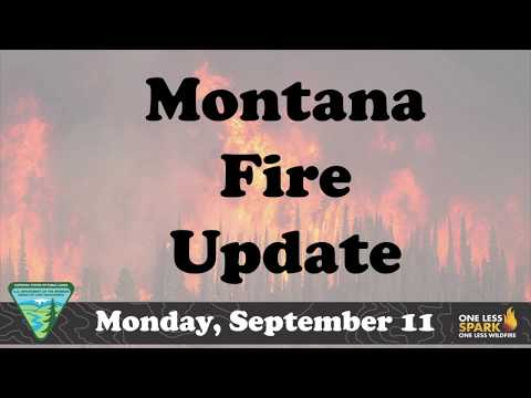 Montana Fire Update Monday September 11, 2017