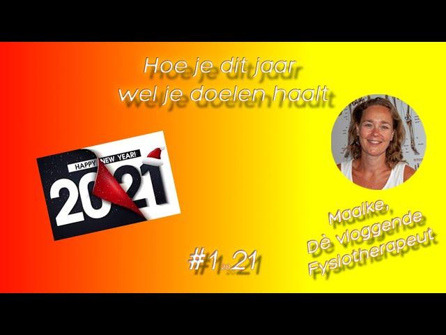 #121 Doelen maken voor 2021, hoe maak je ze, waar moet een doel aan voldoen en hoe behaal je doelen?